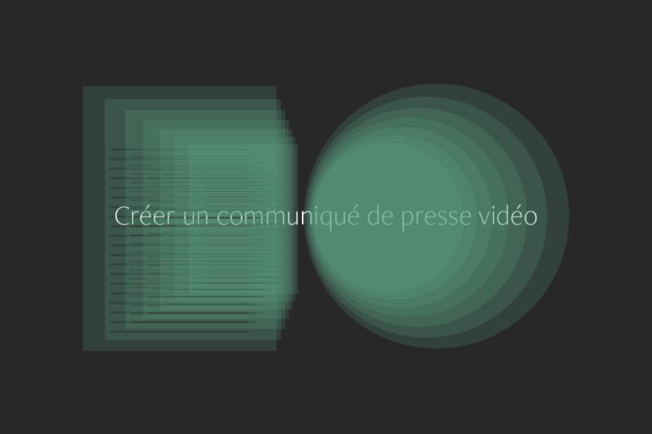 Créer un communiqué de presse video