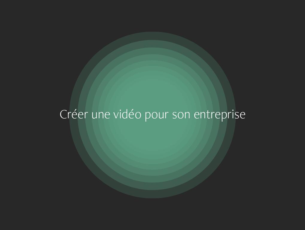 Créer vidéo pour son entreprise
