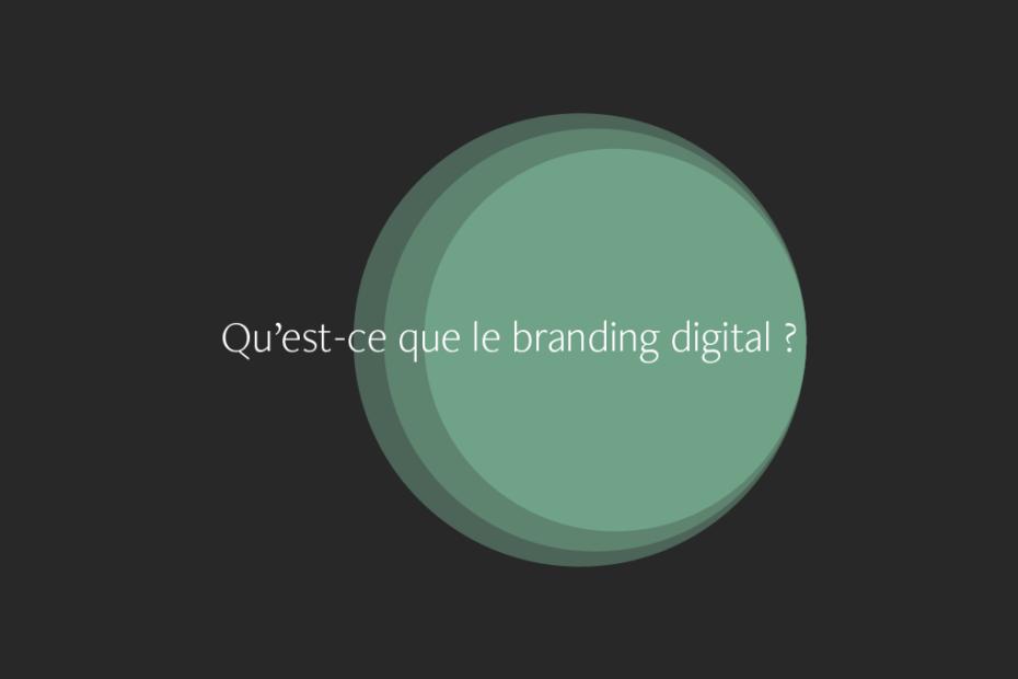 Qu'est-ce que le branding digital ?