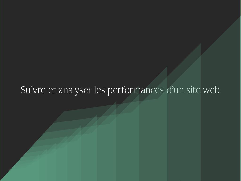 Suivre et analyser les performances d'un site web